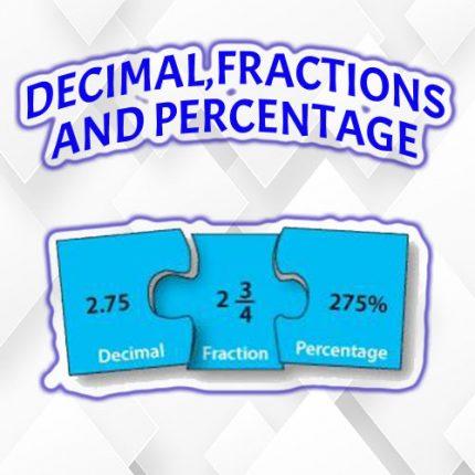 Decimals, Fractions & Percentage