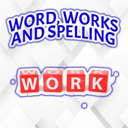 Word Works and Spelling